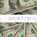 Short on Cash?