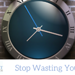 Stop Wasting Your Time