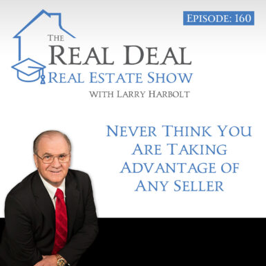 160 – Never Think You Are Taking Advantage of Any Seller