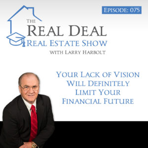 Your Lack of Vision Will Definitely Limit Your Financial Future
