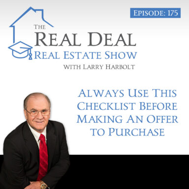 175 – Always Use This Checklist Before Making An Offer To Purchase