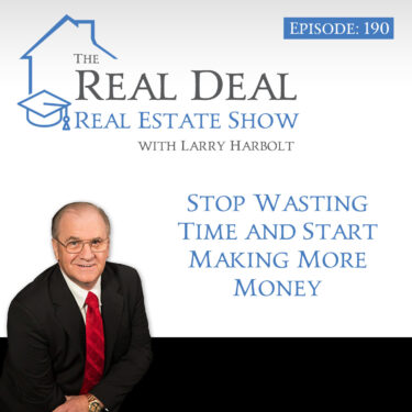 190 – Stop Wasting Time and Start Making More Money
