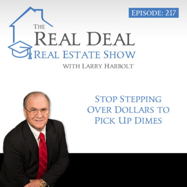 217 – Stop Stepping Over Dollars to Pick Up Dimes