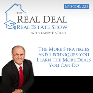 The More Strategies and Techniques You Learn The More Deals You Can Do